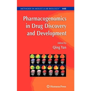 Pharmacogenomics in Drug Discovery and Development: Preliminary Entry 1999 (Methods in Molecular Biology)
