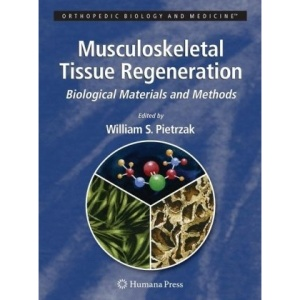 Musculoskeletal Tissue Regeneration: Biological Materials and Methods (Orthopedic Biology and Medicine)