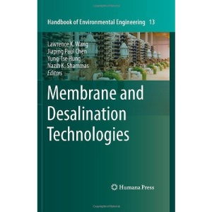 Membrane and Desalination Technologies: Volume 13 (Handbook of Environmental Engineering)