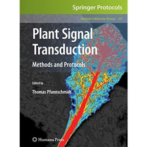 Plant Signal Transduction: Methods and Protocols: Preliminary Entry 2123 (Methods in Molecular Biology)