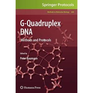 G-Quadruplex DNA: Methods and Protocols: 608 (Methods in Molecular Biology)