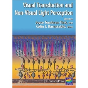 Visual Transduction And Non-Visual Light Perception: Basic and Clinical Principles (Ophthalmology Research)