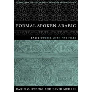 Formal Spoken Arabic: Basic Course (Georgetown Classics in Arabic Language and Linguistics)