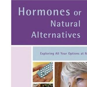 Hormones or Natural Alternatives