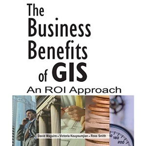 The Business Benefits of GIS: An ROI Approach