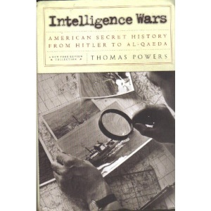 Intelligence Wars: American Secret History from Hitler to Al-Qaeda (New York Review Books Collections Series)