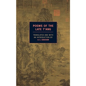Poems of the Late T'ang (New York Review Books Classics)