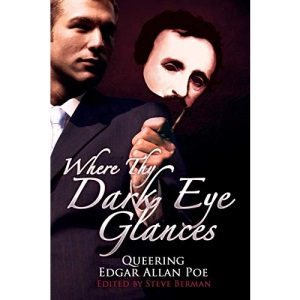 Where Thy Dark Eye Glances: Queering Edgar Allan Poe