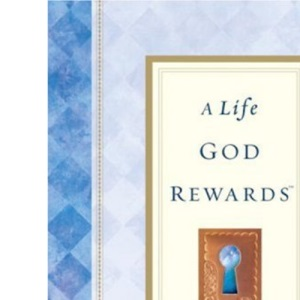 A Life God Rewards: Devotional (Breakthrough)