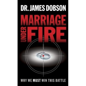 Marriage Under Fire: Why We Must Win This War