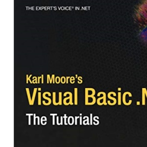 Karl Moore's Visual Basic .Net: The Tutorials (The Expert's Voice)