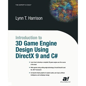 Introduction to 3D Game Engine Design Using DirectX 9 & C#: Using Directx 9 and C# (Expert's Voice)