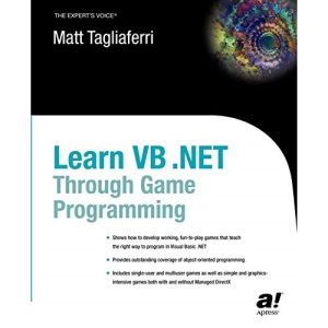 Learn VB.NET Through Game Programming! (Expert's Voice)
