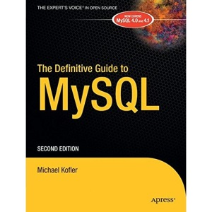 The Definitive Guide to MySQL (Books for Professionals By Professionals)