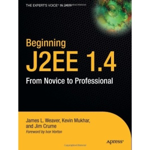 BEginning J2EE 1.4 Reprint: From Novice to Professional