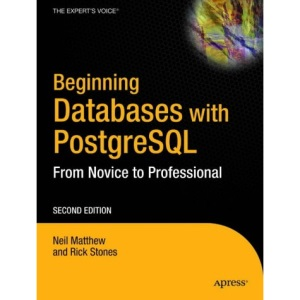 Beginning Databases with PostreSQL: From Expert to Professional 2nd Edition: From Novice to Professional