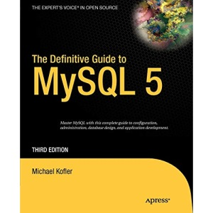 The Definitive Guide to MySQL 5 3rd Edition (Expert's Choice)