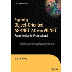 Beginning Object Oriented ASP.NET 2.0 With VB.NET: From Novice to Professional (Beginning: From Novice to Professional)