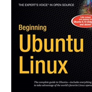 Beginning Ubuntu Linux: Book/DVD Package 2nd Editon: From Novice to Professional