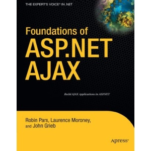 Foundations of ASP.NET Ajax 2nd Edition (Expert's Voice in .NET)