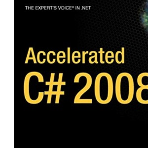Accelerated C# 2008 (Expert's Voice in .NET)