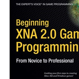 Beginning XNA 2.0 Game Programming: From Novice to Professional (The Expert's Voice in Game Programming)