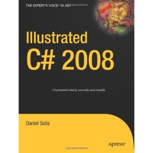 Illustrated C# 2008 (Expert's Voice in .Net)