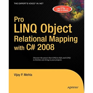 Pro LINQ Object Relational Mapping in C# 2008 (Pro)