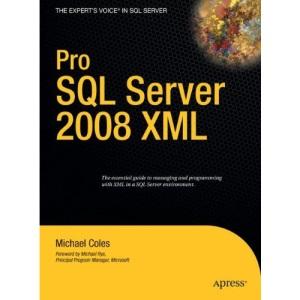 Pro SQL Server 2008 XML Hardback