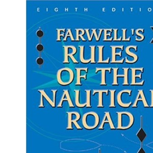 Farwell's Rules of the Nautical Road (U.S. Naval Institute Blue & Gold Professional Library): Eighth Edition