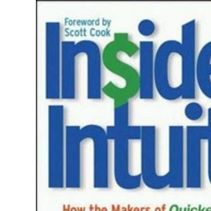 Inside Intuit: How the Makers of Quicken Beat Microsoft and Revolutionized an Entire Industry