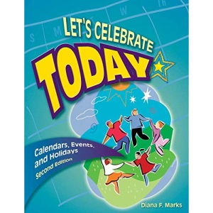 Let's Celebrate Today: Calendars, Events, and Holidays