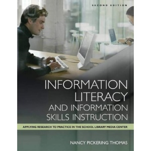 Information Literacy and Information Skills Instruction: Applying Research to Practice in the School Library Media Center (Library and Information Problem-Solving Skills Series)