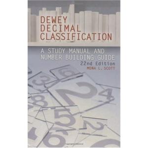 Dewey Decimal Classification: 22nd Edition - A Study Manual and Number Building Guide (Dewey Decimal Classification: A Study Manual & Number Building Guide)