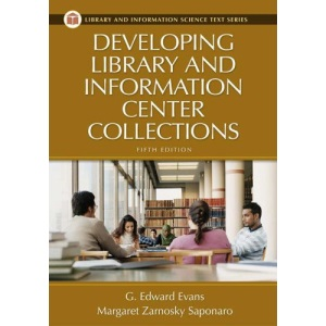 Developing Library and Information Center Collections (Library and Information Science Text)