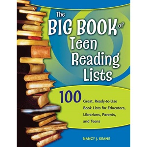 The Big Book of Teen Reading Lists: 100 Great, Ready-to-use Book Lists for Educators, Librarians, Parents, and Teens