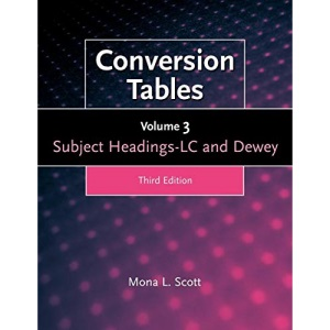 Conversion Tables: v. 3: Subject Headings LC and Dewey