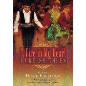 A Fire in My Heart: Kurdish Tales (World Folklore) (World Folklore Series)
