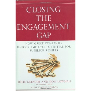 Closing the Engagement Gap: How Great Companies Unleash Employee Potential for Superior Results