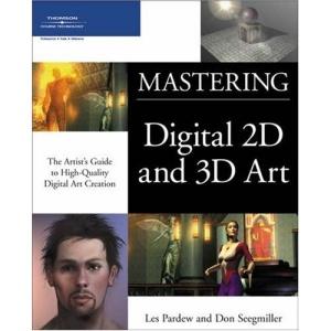 Mastering Digital 2d and 3d Art