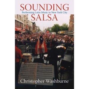 Sounding Salsa: Performing Latin Music in New York City (Studies in Latin American & Caribbean Music)