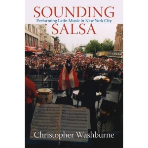 Sounding Salsa: Performing Latin Music in New York City (Studies in Latin American & Caribbean Music)
