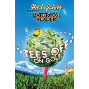 Uncle John's Bathroom Reader: Tees Off on Golf