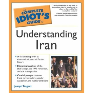 Complete Idiot's Guide to Understanding Iran (Complete Idiot's Guides (Lifestyle Paperback))