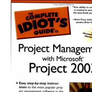 The Complete Idiot's Guide to Project Management with Microsoft Project 2003 (Complete Idiot's Guide)