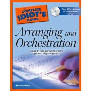 The Complete Idiot's Guide to Arranging and Orchestration (Complete Idiot's Guide)