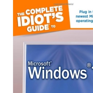 The CIG to Microsoft Windows 7 (Complete Idiot's Guides (Computers))