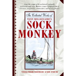 The Collected Works of Tony Millionaire's Sock Monkey: 3 AND 4
