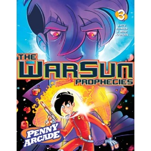 Penny Arcade Volume 3: The Warsun Prophecies: Warsun Prophecies v. 3