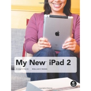 My New iPad 2: A User's Guide 3rd Edition: A User's Guide